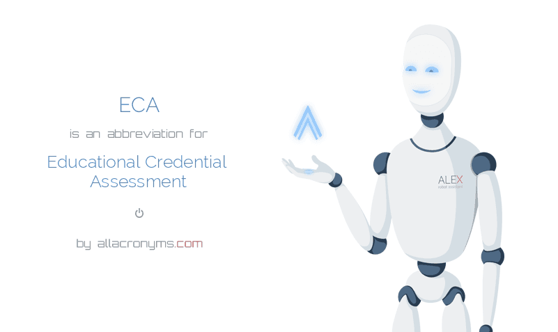 ECA is  an  abbreviation  for Educational Credential Assessment