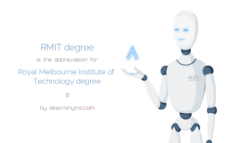 RMIT degree is  the  abbreviation  for Royal Melbourne Institute of Technology degree