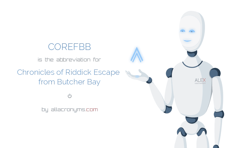 COREFBB is  the  abbreviation  for Chronicles of Riddick Escape from Butcher Bay