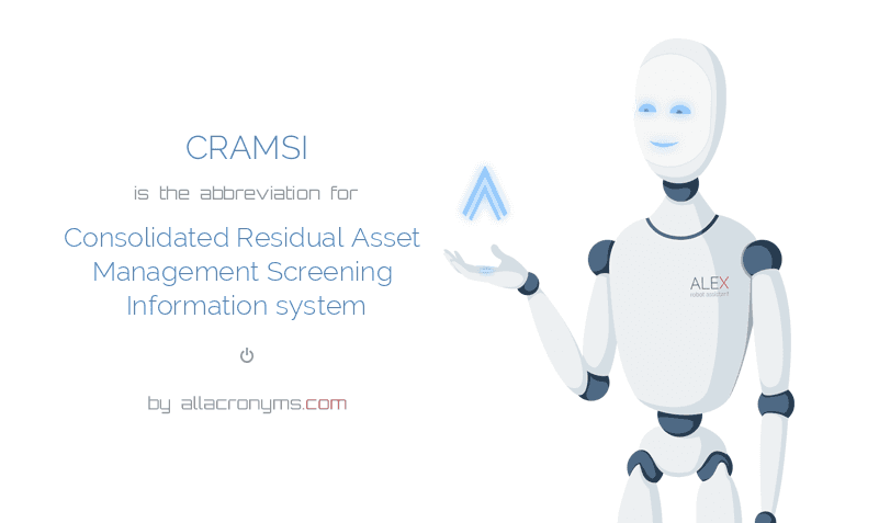 CRAMSI is  the  abbreviation  for Consolidated Residual Asset Management Screening Information system