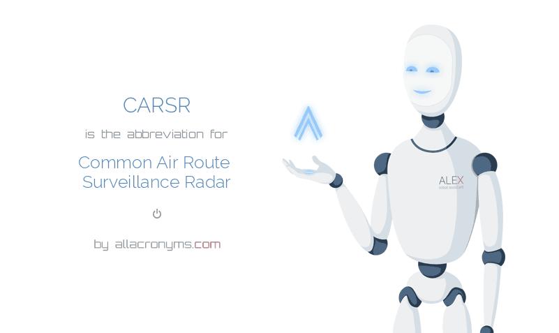 CARSR is  an  abbreviation  for Common Air Route Surveillance Radar