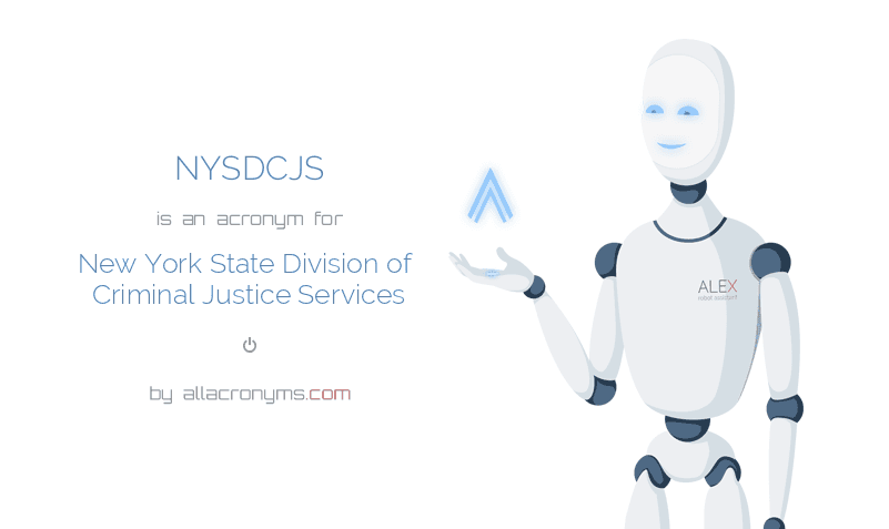 NYSDCJS is  an  acronym  for New York State Division of Criminal Justice Services