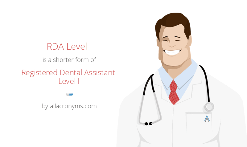 RDA Level I is a shorter form of Registered Dental Assistant Level I