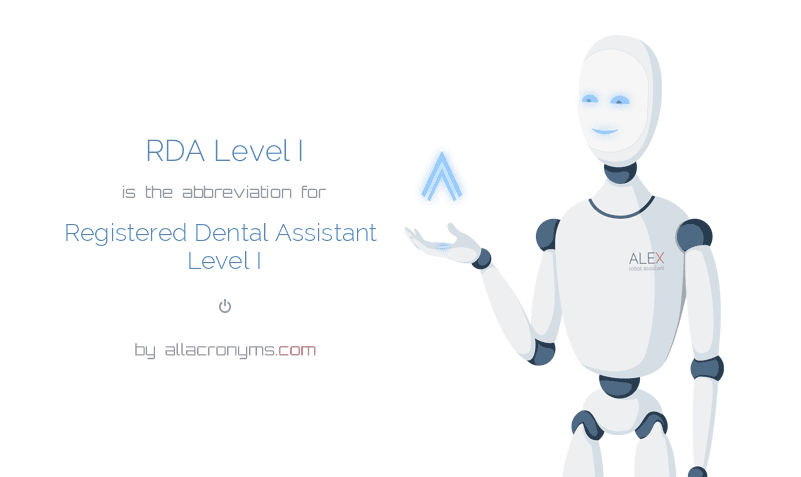 RDA Level I is  the  abbreviation  for Registered Dental Assistant Level I