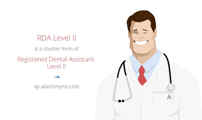 RDA Level II is a shorter form of Registered Dental Assistant Level II