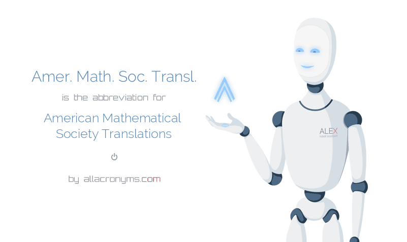 Amer. Math. Soc. Transl. is  the  abbreviation  for American Mathematical Society Translations