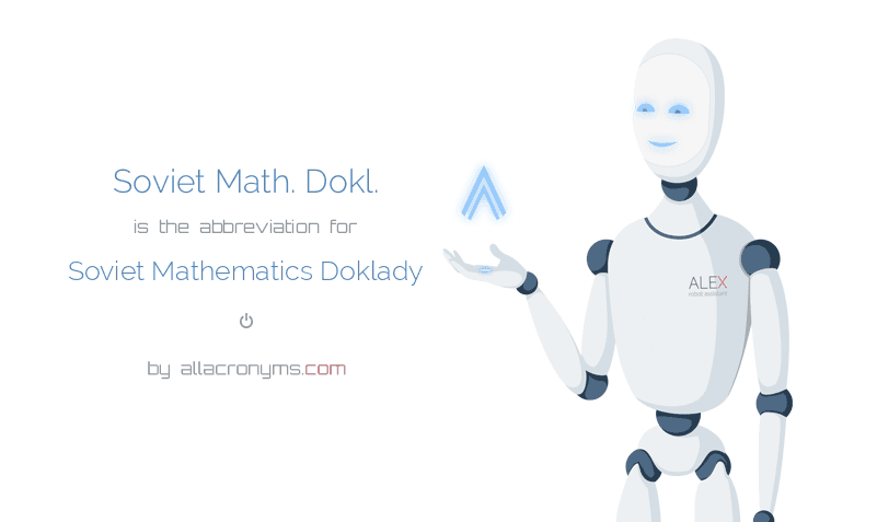 Soviet Math. Dokl. is  the  abbreviation  for Soviet Mathematics Doklady