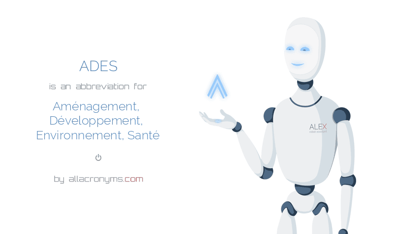 ADES is  an  abbreviation  for Aménagement, Développement, Environnement, Santé