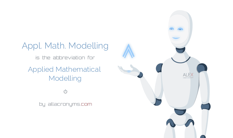 Appl. Math. Modelling is  the  abbreviation  for Applied Mathematical Modelling