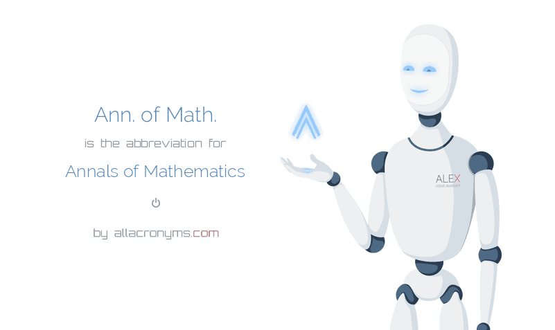 Ann. of Math. is  the  abbreviation  for Annals of Mathematics