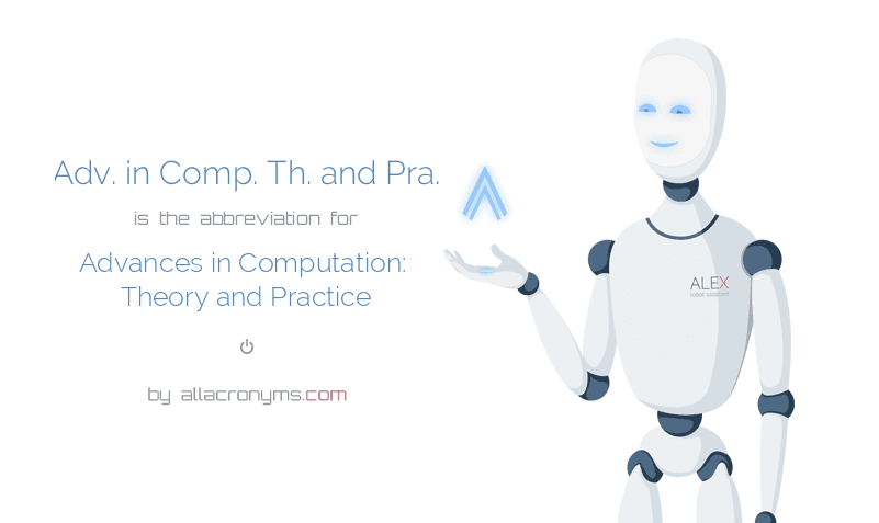 Adv. in Comp. Th. and Pra. is  the  abbreviation  for Advances in Computation: Theory and Practice
