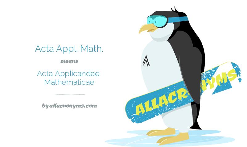 Acta Appl. Math. means Acta Applicandae Mathematicae