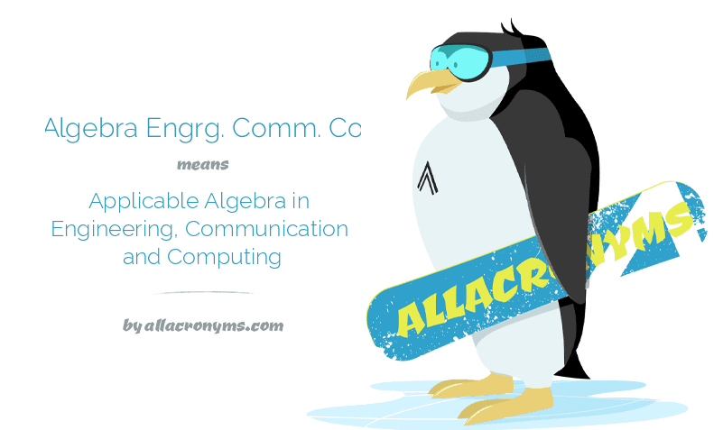 Appl. Algebra Engrg. Comm. Comput. means Applicable Algebra in Engineering, Communication and Computing