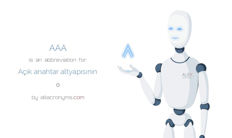 AAA is  an  abbreviation  for Açık anahtar altyapısının