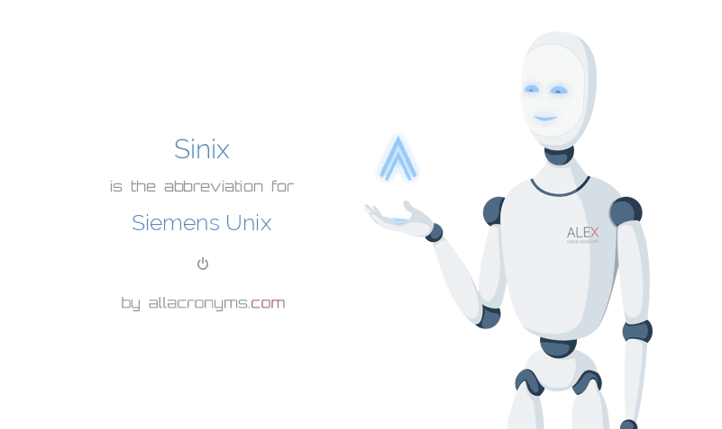 Sinix is  the  abbreviation  for Siemens Unix