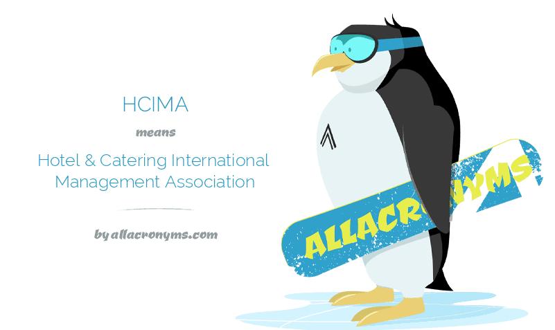 HCIMA means Hotel & Catering International Management Association