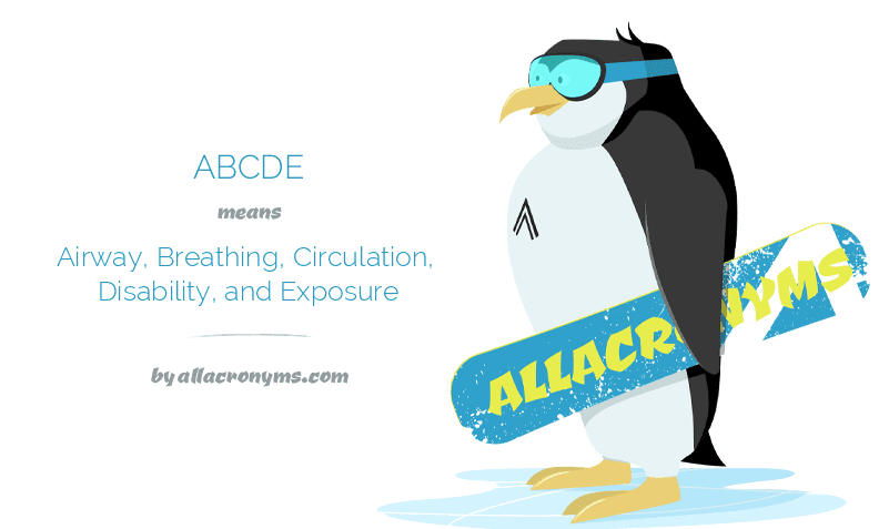 ABCDE means Airway, Breathing, Circulation, Disability, and Exposure
