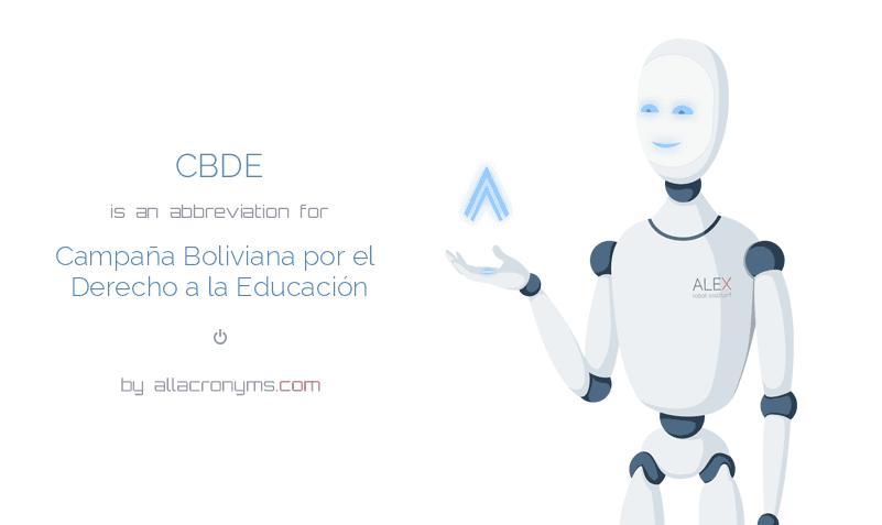 CBDE is  an  abbreviation  for Campaña Boliviana por el Derecho a la Educación