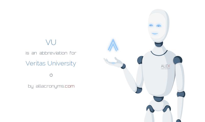VU is  an  abbreviation  for Veritas University