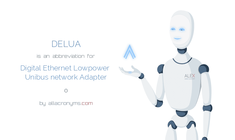 DELUA is  an  abbreviation  for Digital Ethernet Lowpower Unibus network Adapter