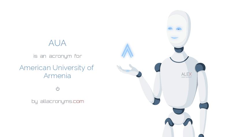 AUA is  an  acronym  for American University of Armenia