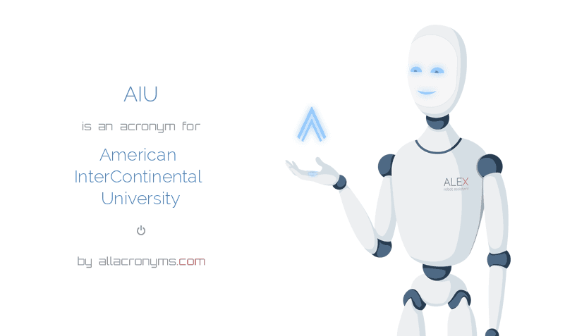 AIU is  an  acronym  for American InterContinental University