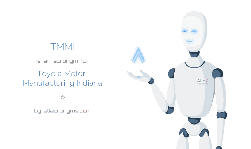 TMMI Is An Acronym For Toyota Motor Manufacturing Indiana