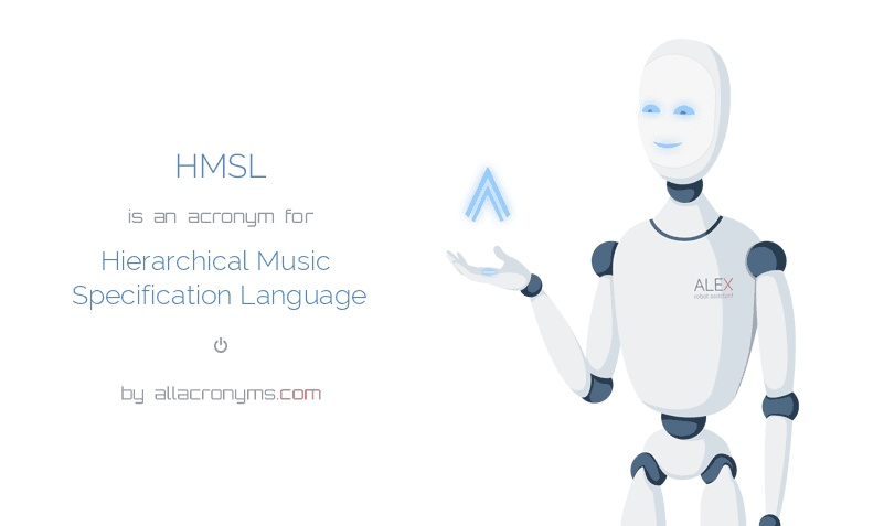HMSL is  an  acronym  for Hierarchical Music Specification Language