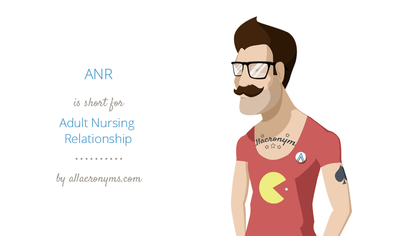 ANR abbreviation stands for Adult Nursing Relationship