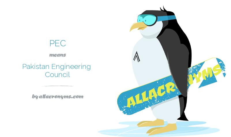 PEC means Pakistan Engineering Council