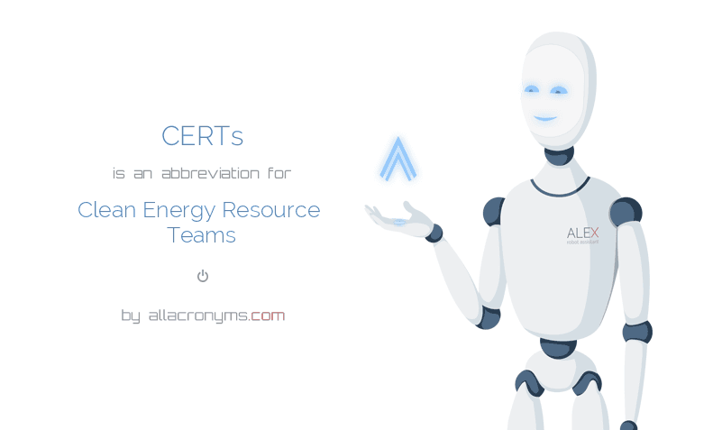 CERTs is  an  abbreviation  for Clean Energy Resource Teams