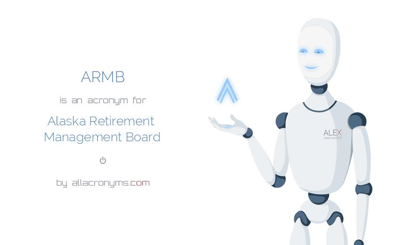 alaska retirement management board ARMB abbreviation stands for Alaska Retirement Management Board