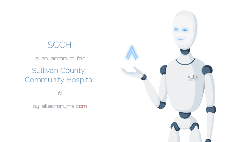 SCCH is  an  acronym  for Sullivan County Community Hospital