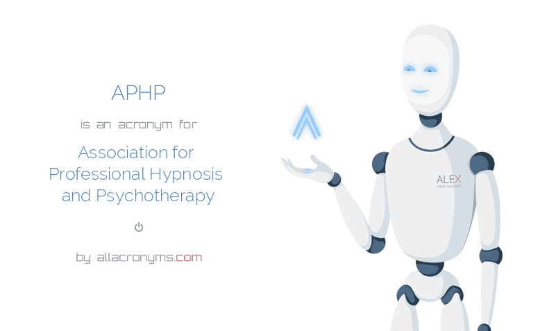 APHP is  an  acronym  for Association for Professional Hypnosis and Psychotherapy