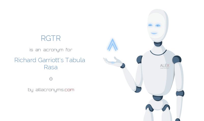 RGTR is  an  acronym  for Richard Garriott's Tabula Rasa