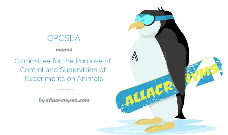 CPCSEA means Committee for the Purpose of Control and Supervision of Experiments on Animals