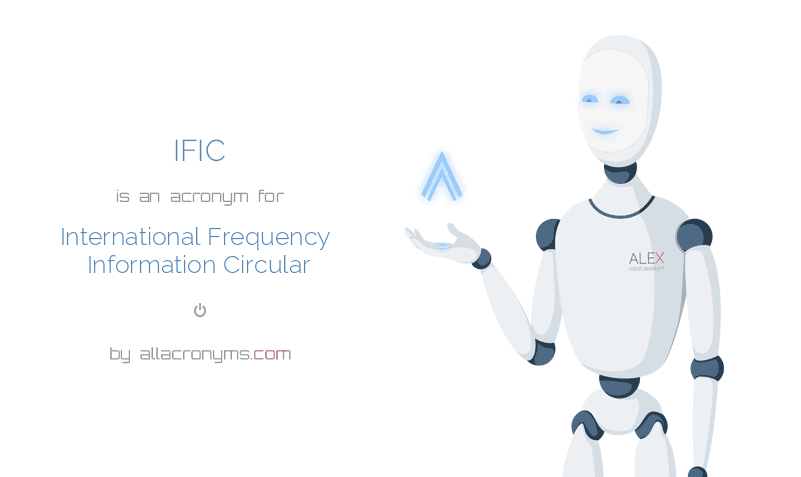 IFIC is  an  acronym  for International Frequency Information Circular