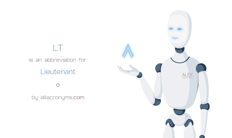 LT is  an  abbreviation  for Lieutenant