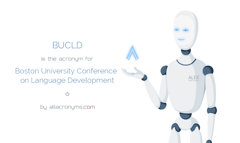 BUCLD is  the  acronym  for Boston University Conference on Language Development