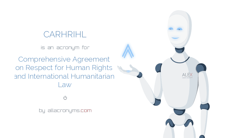 CARHRIHL is  an  acronym  for Comprehensive Agreement on Respect for Human Rights and International Humanitarian Law