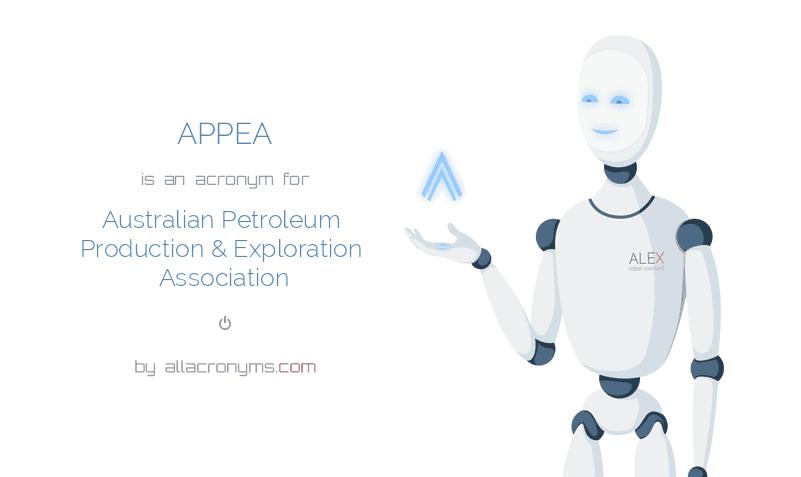 APPEA is  an  acronym  for Australian Petroleum Production & Exploration Association