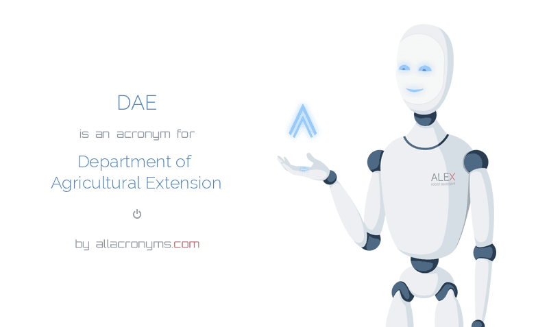 DAE is  an  acronym  for Department of Agricultural Extension