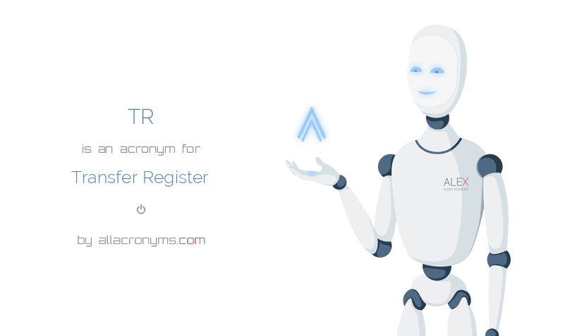 TR is  an  acronym  for Transfer Register