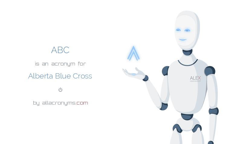 ABC is  an  acronym  for Alberta Blue Cross