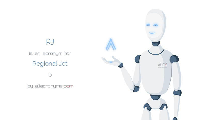 RJ is  an  acronym  for Regional Jet