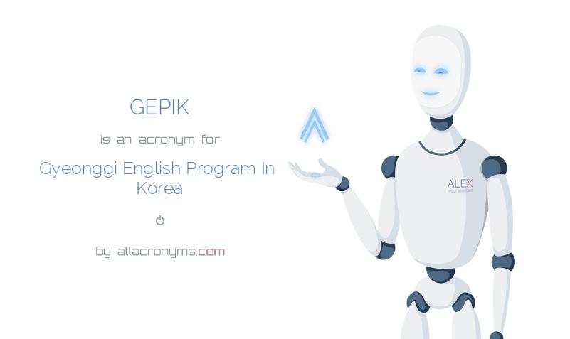 GEPIK is  an  acronym  for Gyeonggi English Program In Korea