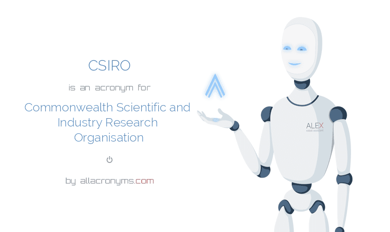 CSIRO is  an  acronym  for Commonwealth Scientific and Industry Research Organisation