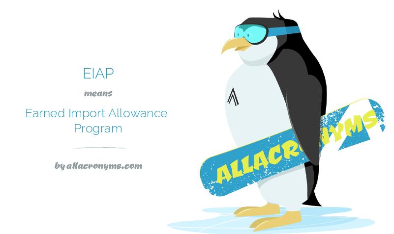 EIAP means Earned Import Allowance Program