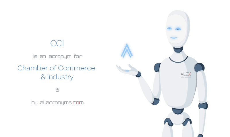CCI is  an  acronym  for Chamber of Commerce & Industry