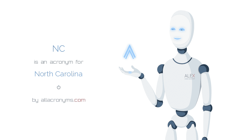 NC is  an  acronym  for North Carolina
